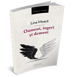 """Recenzie """"Oameni, îngeri și demoni"""" de Lina Moacă"""