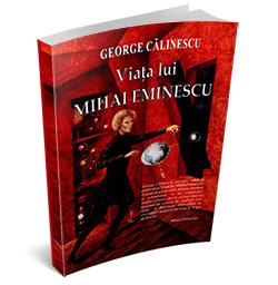 """Recenzie """"Viața lui Mihai Eminescu"""" de George Călinescu"""