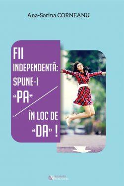 """Recenzie Fii independentă: spune-i """"Pa"""" în loc de """"Da"""" de Corneanu Ana-Sorina"""