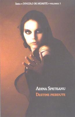 """Recenzie """"Destine pierdute"""" de Adina Speteanu"""