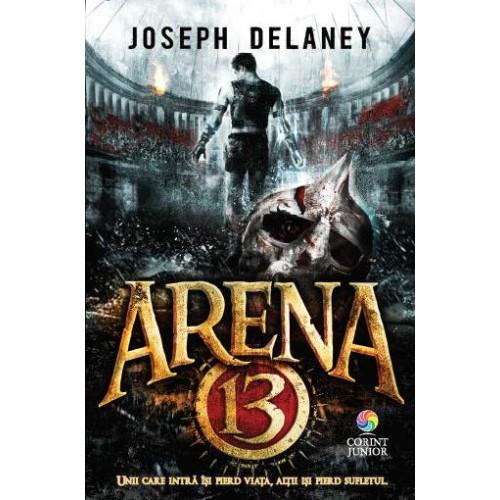 """Recenzie """"Arena 13"""" de Joseph Delaney"""