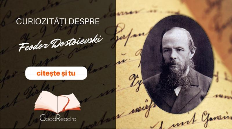 Curiozități despre Feodor Mihailovici Dostoievski