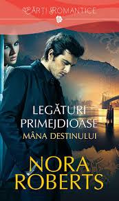 """Recenzie """"Legături primejdioase: Mâna destinului #1""""  de Nora Roberts"""