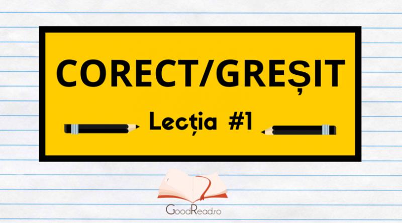 Lecția #1 Greșeli frecvente ale limbii române