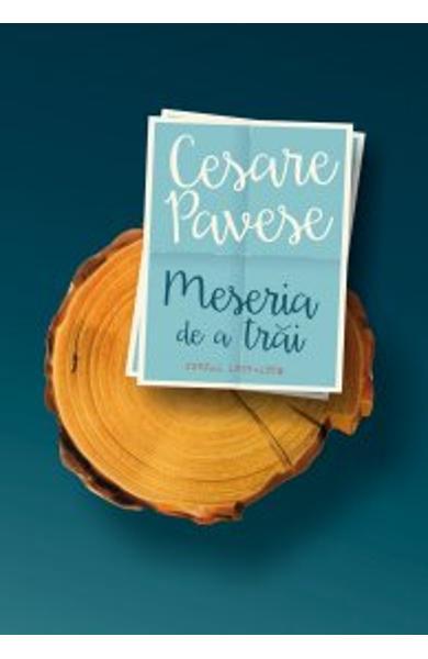 """Recenzie """"Meseria de trăi"""" de Cesare Pavese"""