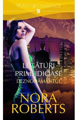 """Recenzie """"Legături primejdioase: Deznodământul #2"""" de Nora Roberts"""