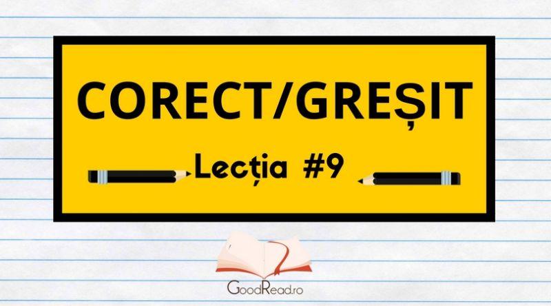 Lecția #9 Greșeli frecvente ale limbii române