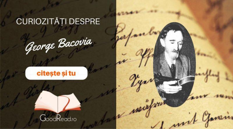 Curiozităţi despre George Bacovia