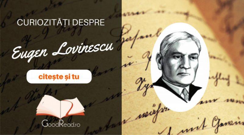 Curiozități despre Eugen Lovinescu
