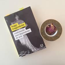 """Recenzie """"Confesiunile unei dependente de artă"""" de Peggy Guggenheim"""