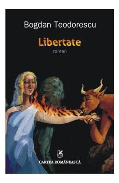 """Recenzie """"Libertate"""" de Bogdan Teodorescu"""