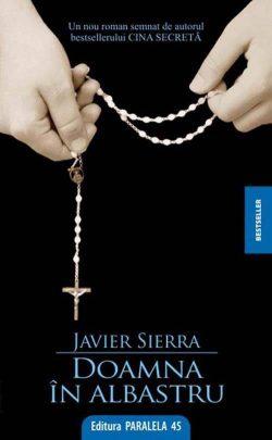 """Recenzie """"Doamna în albastru"""" de Javier Sierra"""