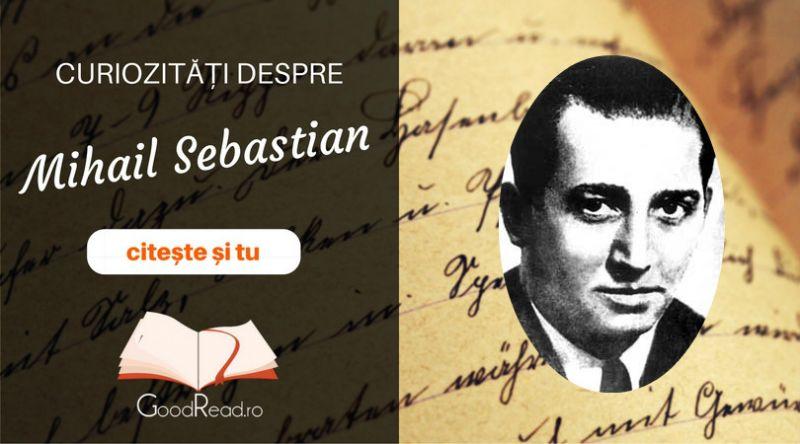 Curiozități despre Mihail Sebastian