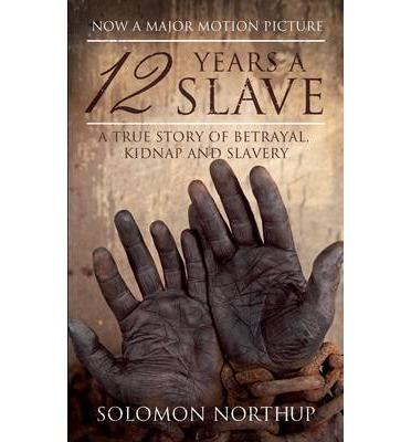 "Recenzie ""12 ani de sclavie"" de Solomon Northup"