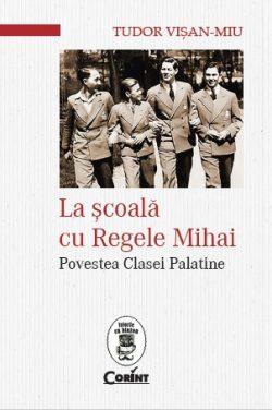 """Lansarea cărții """"La școală cu Regele Mihai"""" de Tudor Vișan-Miu"""