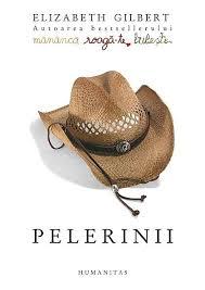 Pelerinii de Elizabeth Gilbert