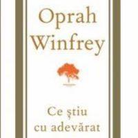 """Recenzie """"Ce ştiu cu adevărat"""" de Oprah Winfrey"""