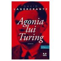 """Recenzie """"Agonia lui Turing"""" de David Lagercrantz"""