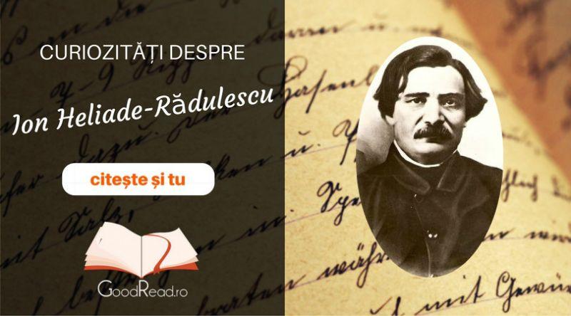 Curiozități despre Ion Heliade-Rădulescu
