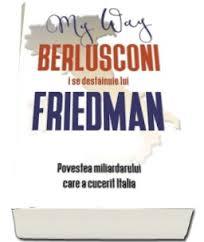 """Recenzie """"Berlusconi i se destăinuie lui Friedman"""" de Alan Friedman"""