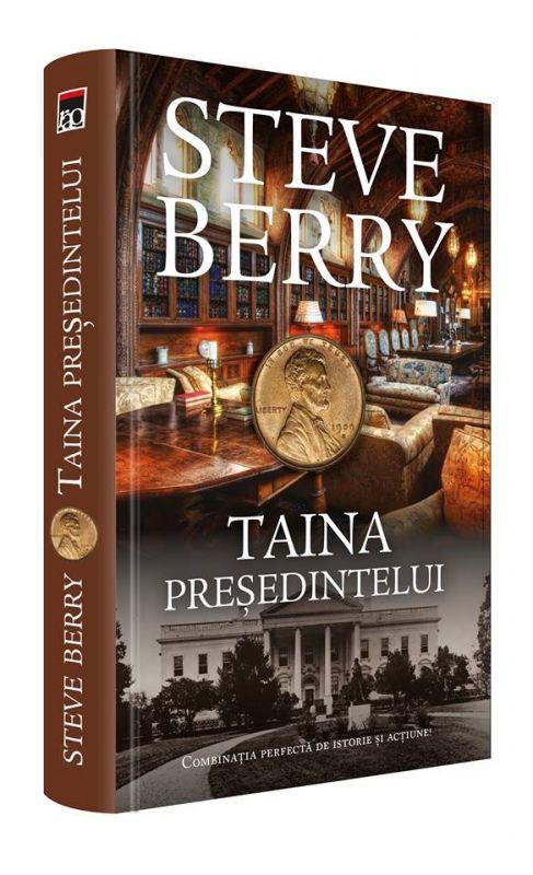"""Recenzie """"Taina președintelui"""" de Steve Berry"""