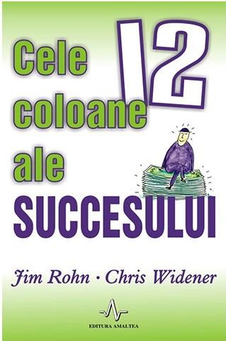 """Recenzie """"Cele 12 coloane ale succesului"""" de Jim Rohn și Chris Widener"""