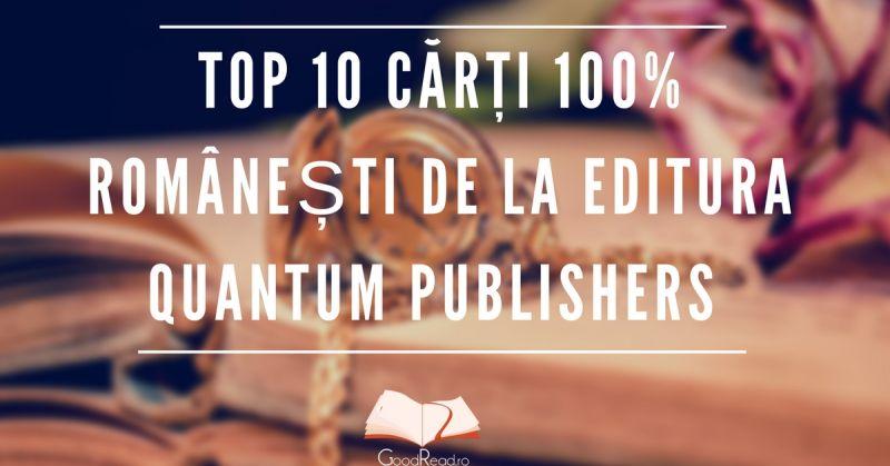 Top 10 cărți 100% românești de la Editura Quantum Publishers