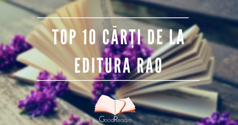 Top 10 cărți de neratat de pe raftul Editurii RAO