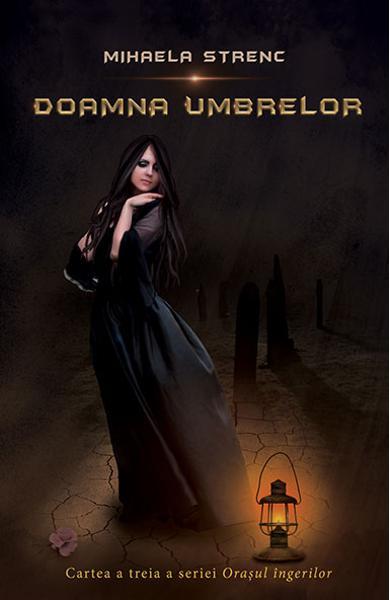 """Recenzie """"Doamna umbrelor"""" (Orașul îngerilor #3) de Mihaela Strenc"""