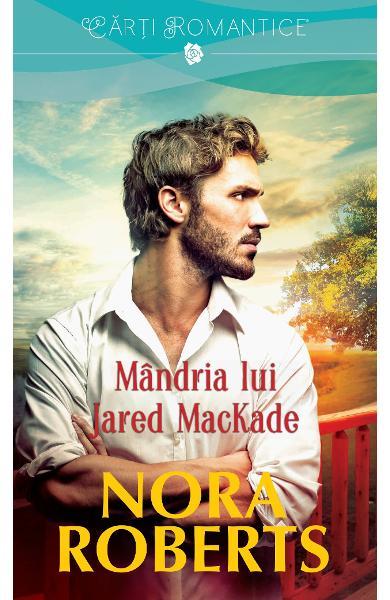 "Recenzie ""Mândria lui Jared MacKade"" (Fraţii MacKade #2) de Nora Roberts"