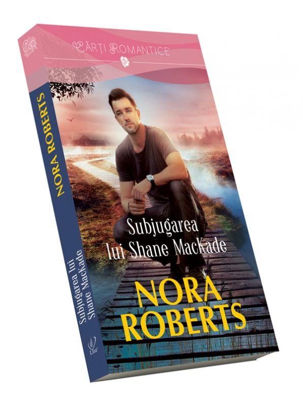 """Recenzie """"Subjugarea lui Shane MacKade"""" (Fraţii MacKade #4) de Nora Roberts"""