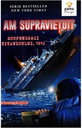 """Recenzie """"Am supraviețuit scufundării Titanicului, 1912"""" de Lauren Tarshis"""