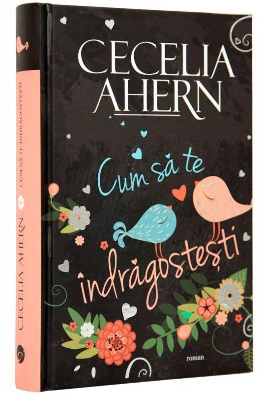 Recenzie Cum să te indragostesti de Cecelia Ahern