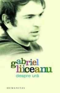 """Recenzie ,,Despre ură"""" de Gabriel Liiceanu"""