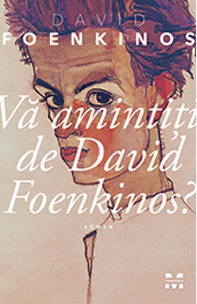 """Recenzie ,,Vă amintiţi de David Foenkinos?"""" de David Foenkinos"""