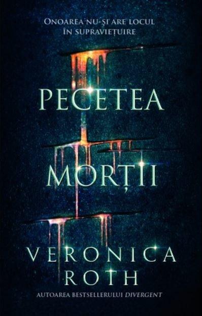 """Recenzie ,,Pecetea morții"""" de Veronica Roth"""