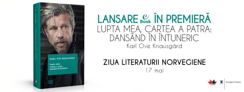 Editura Litera lansează volumul patru din celebra serie Lupta mea, de Karl Ove Knausgård, în premieră în format eBook