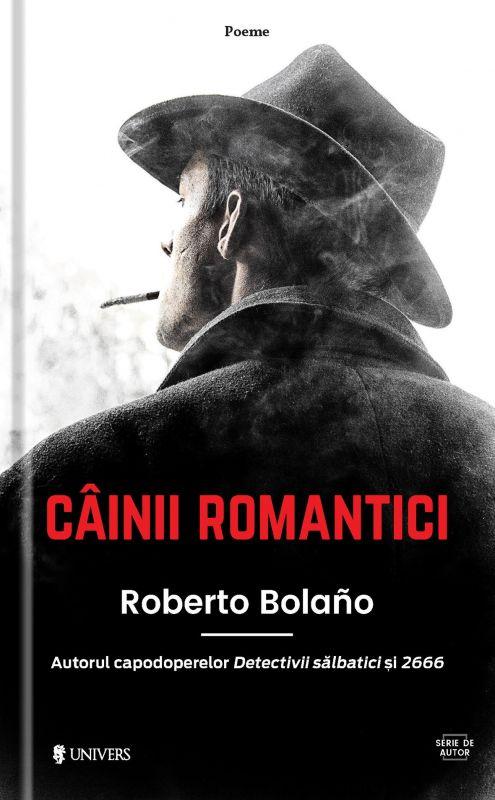 """Recenzie """"Câinii Romantici"""" de Roberto Bolaño"""