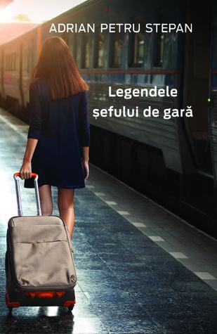 """Recenzie """"Legendele șefului de gară"""" de Adrian Petru Stepan"""