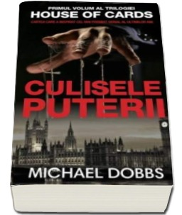 "Recenzie ""Culisele puterii"" (House of Cards #1) de Michael Dobbs"
