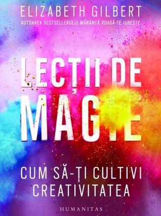 "Recenzie ""Lecții de Magie"" de Elizabeth Gilbert"