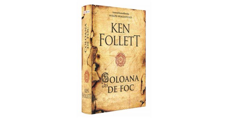 """Coloana de foc"" de Ken Follett – Editura Rao"