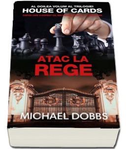 "Recenzie ""Atac la rege"" (House of Cards #2) de Michael Dobbs"
