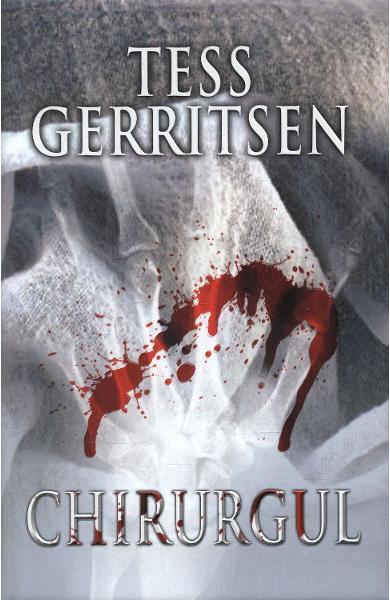 """Recenzie """"Chirurgul"""" (Jane Rizzoli & Maura Isles #1)de Tess Gerritsen"""