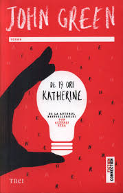 "Recenzie ""De 19 ori Katherine"" de John Green"