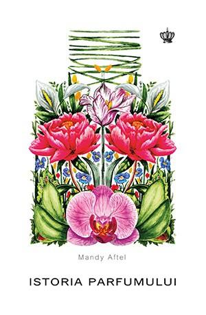 """Recenzie """"Istoria parfumului"""" de Mandy Aftel"""
