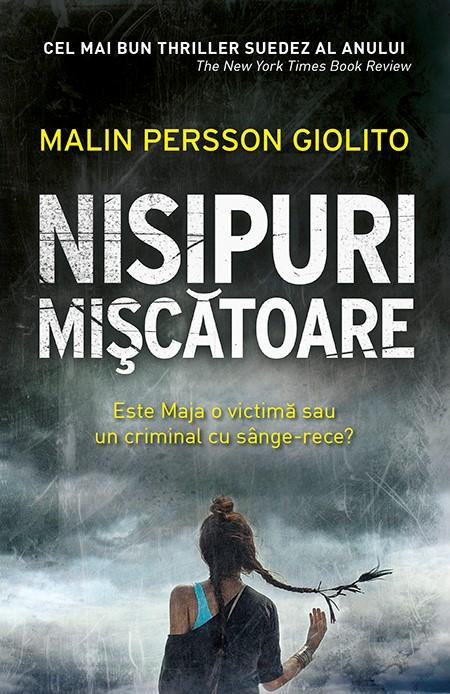 """Recenzie """"Nisipuri mișcătoare"""" de Malin Persson Giolito"""