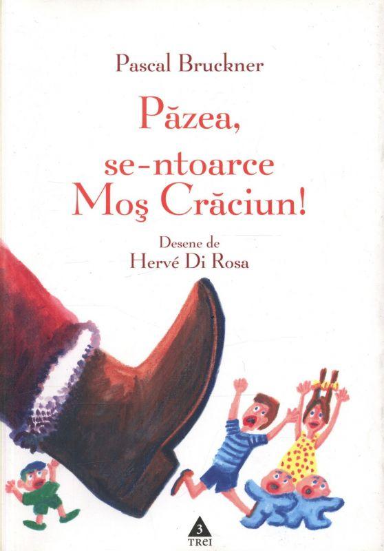 """Recenzie """"Păzea, se-ntoarce Moș Crăciun!"""" de Pascal Bruckner"""
