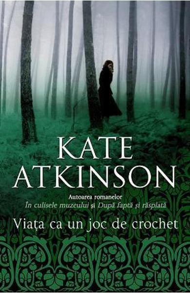 "Recenzie "" Viața ca un joc de crochet"" de Kate Atkinson"