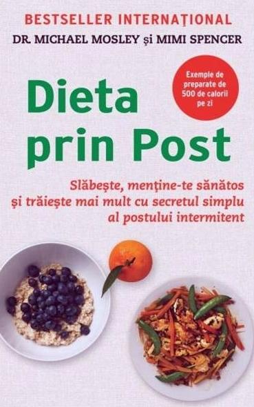 "Recenzie ""Dieta prin post"", de Michael Mosley și Mimi Spencer"
